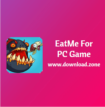 EatMe For PC Game Free Download