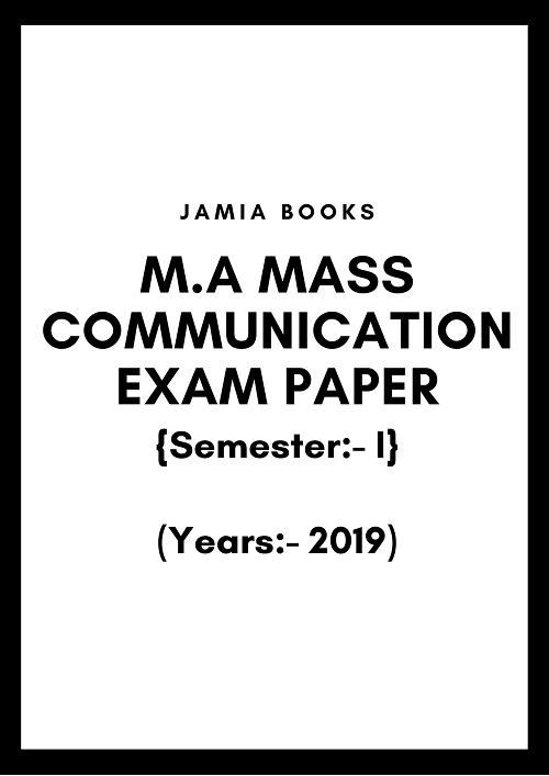 M.A Mass Communication Semester-I 2019 Exam Paper Jamia