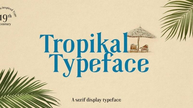 Tropikal-Display-Serif-Typeface-1