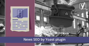 Yoast - News SEO for WordPress & Google v4.3