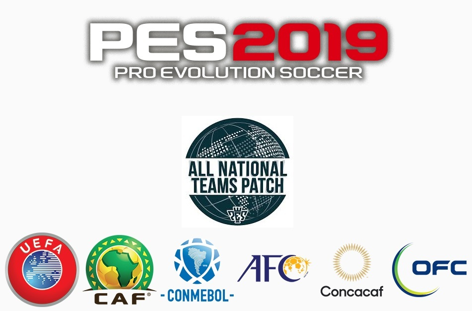 PES 19 - All 211 National Teams + Non-FIFA Teams Patch For PC