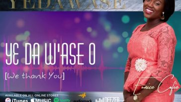 'Yeda W'ase' By Eunice Cofie video