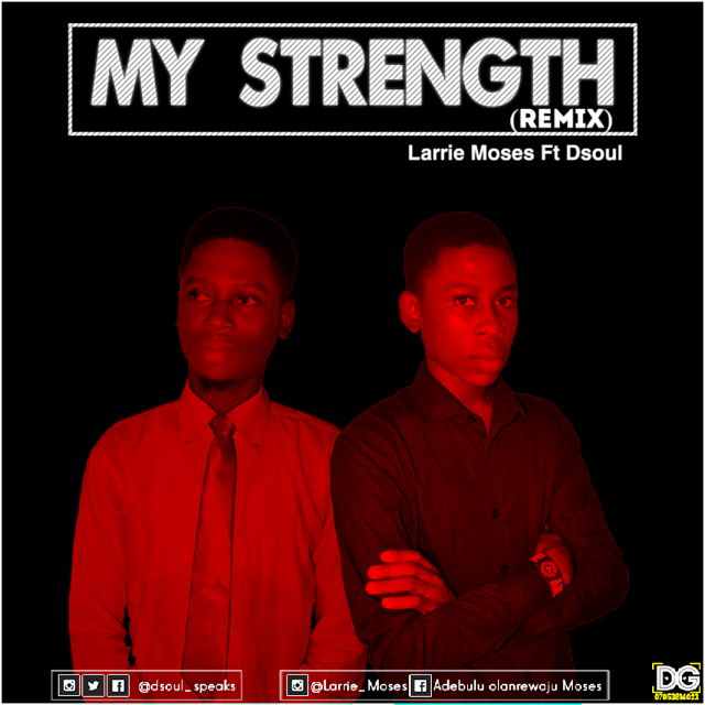 """Larrie Moses - """"My Strength"""" Ft. D'Soul"""