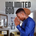 Pastor Courage Unlimited God mp3