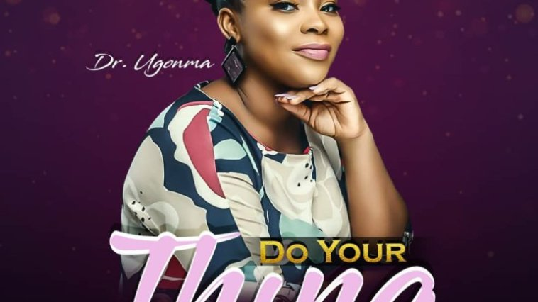 download Dr Ugonma – Do Your Thing