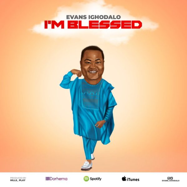 download Download I'm Blessed by Evans Ighodalo