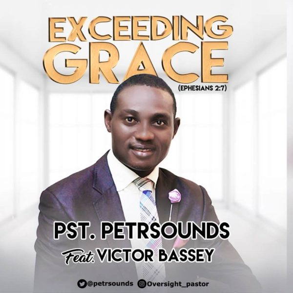 Exceeding Grace By Petrsounds ft. Victor Bassey mp3 download