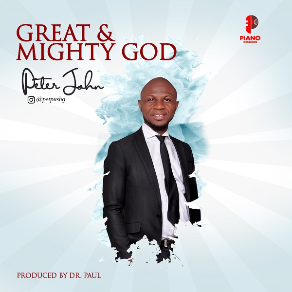 Great And Mighty God By Peter John Mp3