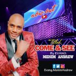 Come and See - Evang Menim Andrew mp3