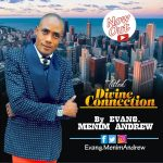 Divine Connection - Evang Menim Andrew