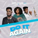 Do It Again By Excel D Tune Mp3