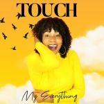 MY EVERYTHING - TOUCH