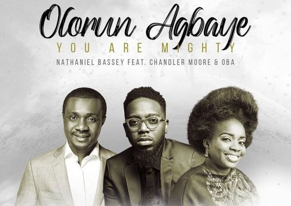 Nathaniel Bassey - OLORUN AGBAYE - You Are MIGHTY Ft. Chandler Moore x Oba VIDEO