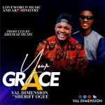Your Grace - Val Dimension Ft. Sheriff Ogee mp3