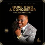 More Than A Conqueror By Pastor Ozi