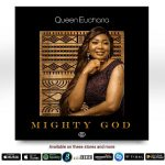 Mighty God By Queen Eucharia