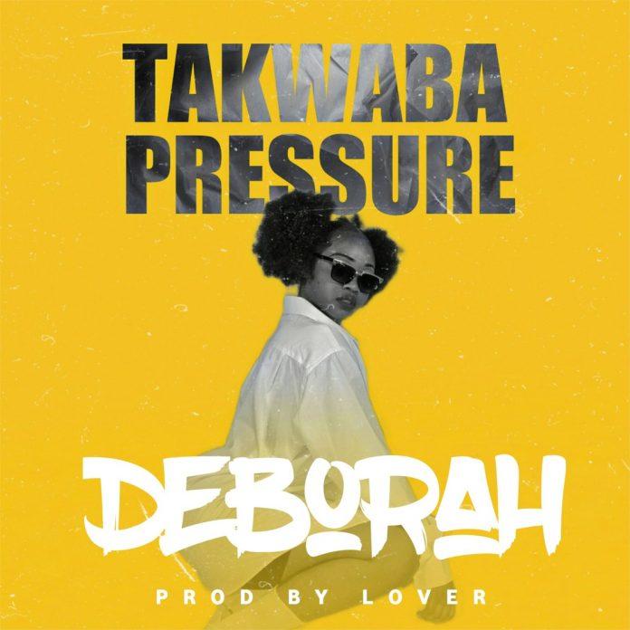 """Deborah – Takwaba Pressure """"Mp3"""""""