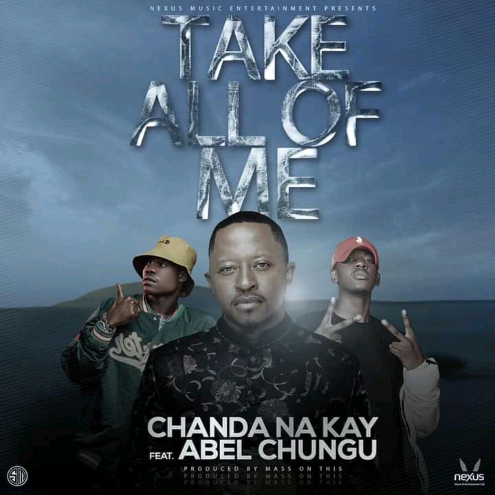 Chanda Na Kay ft. Abel Chungu – Take All Of Me Mp3 Download