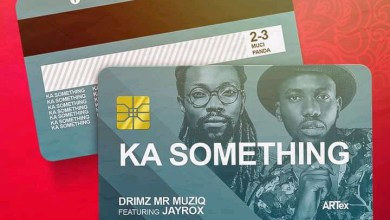Drimz ft. Jay Rox – Ka Something Mp3 Download