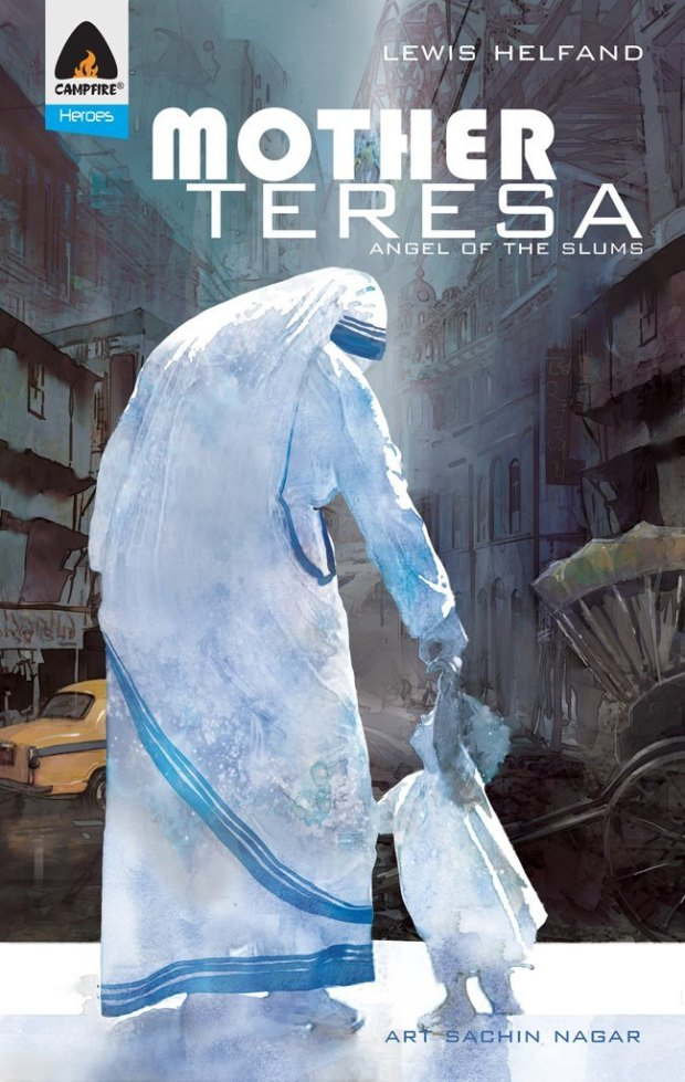 """""""The story of Mother Teresa was an  inspiration for me,"""" says artist  Sachin Nagar.""""For this title, I  decided to go for a water colour  art style to juxtapose the starkness of poverty, violence, disease and death on the one hand, with the kindness, devotion and love shown by a most  remarkable woman."""""""