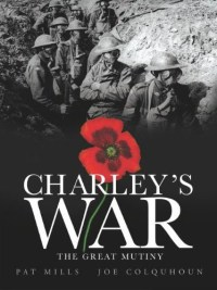 Charley's War Volume 7: The Great Mutiny