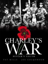 Charley's War Volume 8: Hitler's Youth