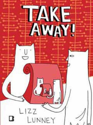 Take Away! by Lizz Lunney