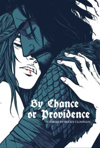 By Chance or Providence, collecting Becky's trilogy of mini comics in one hardcover graphic novel was released in February 2014