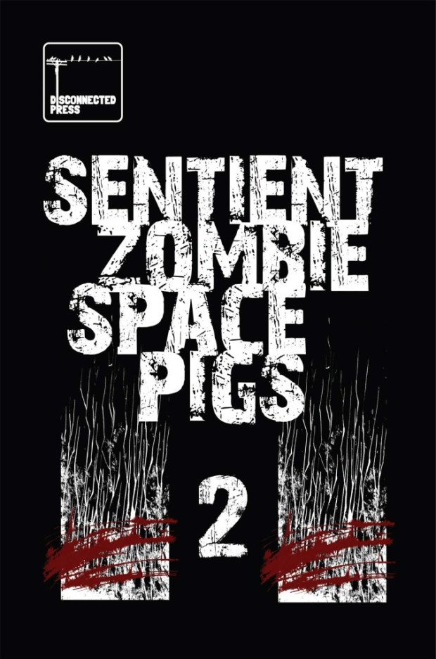 Sentient Zombie Space Pigs Issue Two - Cover