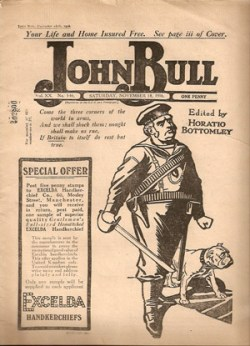 A 1916 edition of John Bull, whose constant theme is that the decent British people, especially the soldiers, are ready and willing to win the War, but are constantly let down by the feeble and incompetent government.