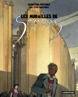 Les Murailles de Samaris (The Great Walls of Samaris), the first book in Les Cités Obscures series. This is the French edition cover, published by Casterman.