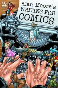 Alan Moore's Writing For Comics Volume One