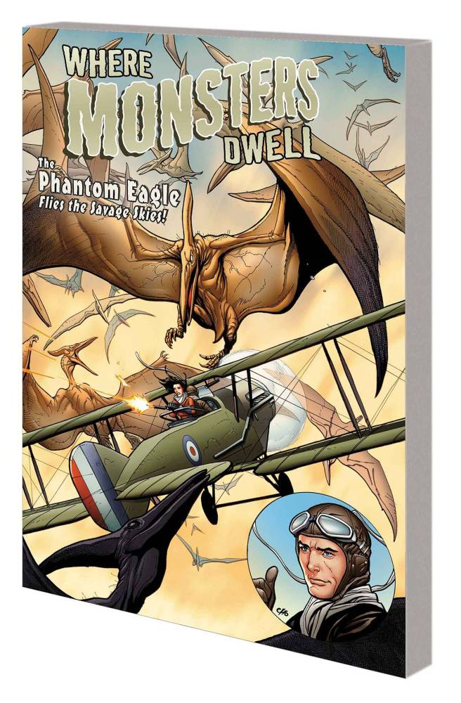 Where Monsters Dwell Trade Paperback: Phantom Eagle Flies Savage Skies