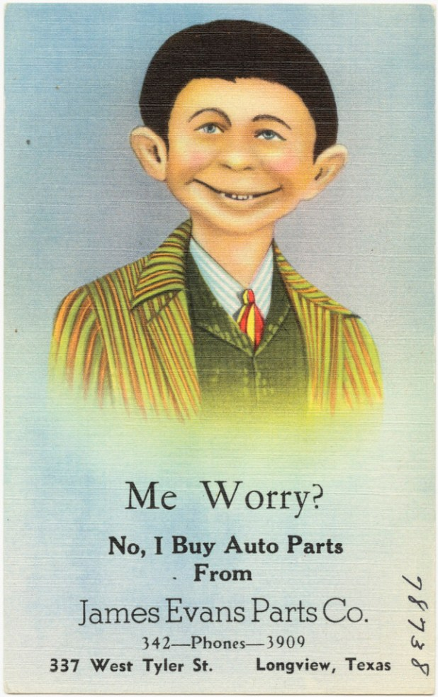 """Me worry? No, I buy auto parts from James Evans Parts Co., 337 West Tyler St., Longview, Texas"" by Boston Public Library - Me worry? No, I buy auto parts from James Evans Parts Co., 337 West Tyler St., Longview, Texas. Uploaded by oaktree_b. Licensed under Public Domain via <a href=""https://commons.wikimedia.org/wiki/File:Me_worry%3F_No,_I_buy_auto_parts_from_James_Evans_Parts_Co.,_337_West_Tyler_St.,_Longview,_Texas.jpg#/media/File:Me_worry%3F_No,_I_buy_auto_parts_from_James_Evans_Parts_Co.,_337_West_Tyler_St.,_Longview,_Texas.jpg"">Wikimedia Commons</a>"