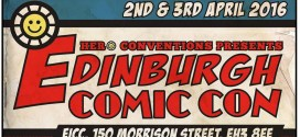 In Review: Edinburgh Comic Con 2016 (A View From the Trenches)