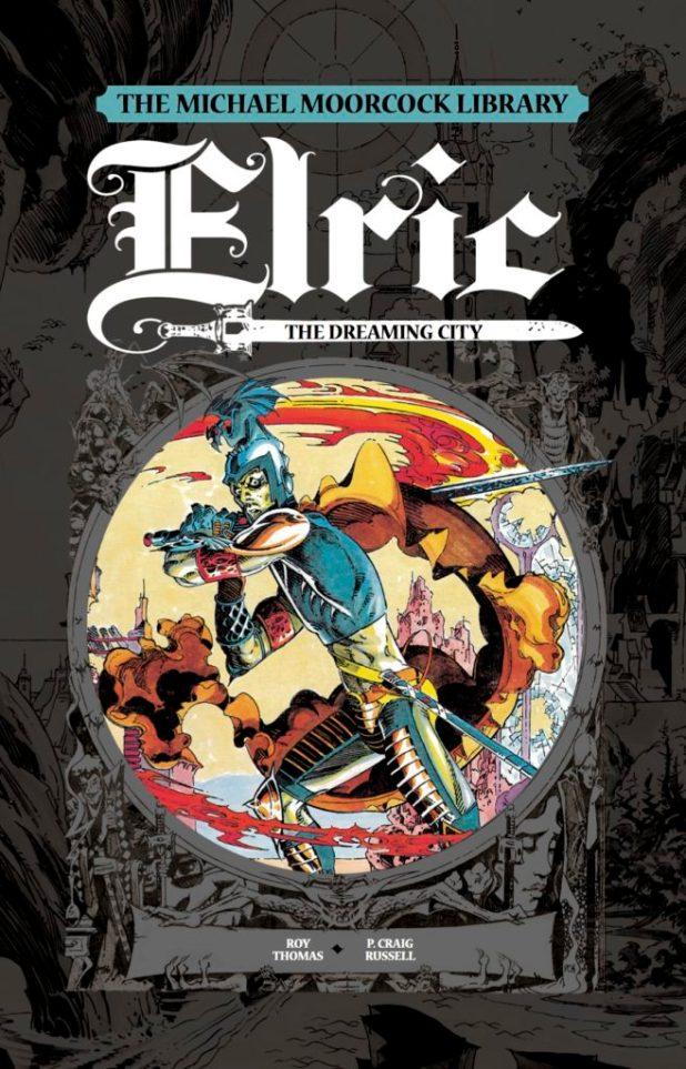 Michael Moorcock Library: Elric Volume 3 - The Dreaming City