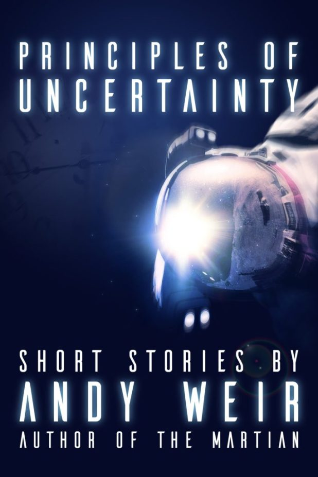 Principles of Uncertainty by Andy Weir