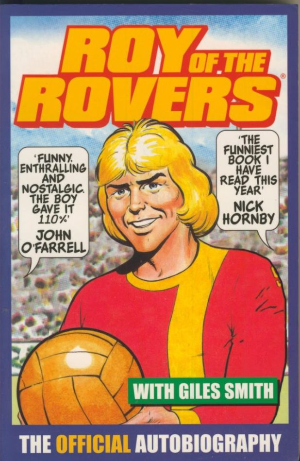 Roy of the Rovers: The Official Autobiography of Roy of the Rovers (Paperback)