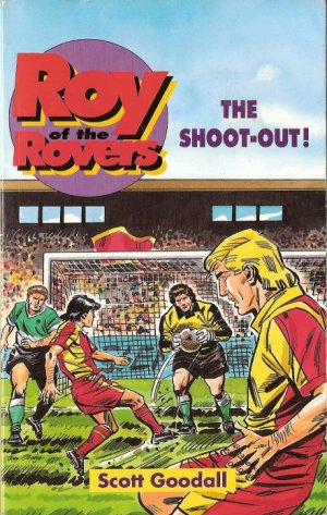 Roy of the Rovers - The Shoot-Out by Scott Goodall