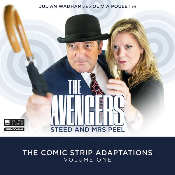 The Avengers: Steed and Mrs Peel Audio Adventures Volume One