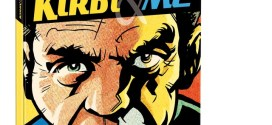 "Jack Kirby to be celebrated in new book ""Kirby & Me"" as centenary looms"