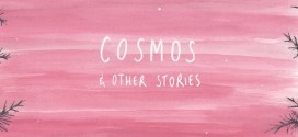 In Review: Cosmos & Other Stories