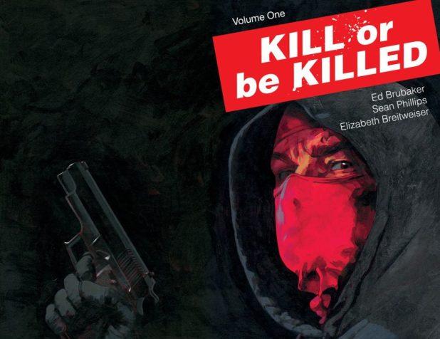 Kill or Be Killed Volume One