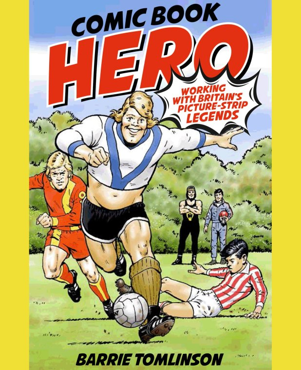 Comic Book Hero: Working with Britain's Picture Strip Legends
