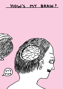 How's My Brain by David Shrigley