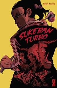 Sukeban Turbo by Sylvain Runberg & Victor Santos