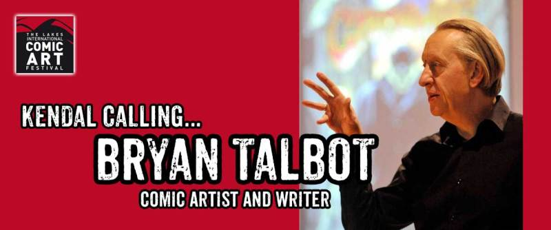 Bryan Talbot - Writer and artist: comics, graphic novels and