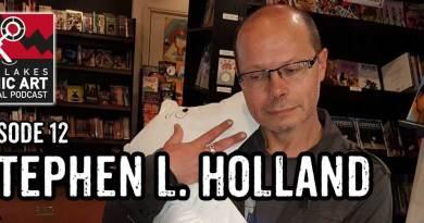Lakes International Comic Art Festival Podcast Episode 12 - Stephen L. Holland