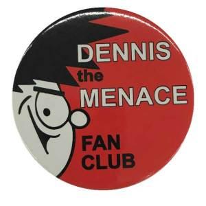 Facsimile Dennis the Menace Fan Club Badge (beano