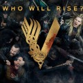 Vikings - Who Will Rise? Poster - Courtesy of HISTORY/A+E Networks